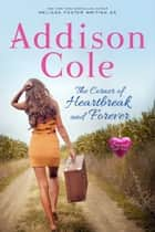 The Corner of Heartbreak and Forever ebook by Addison Cole