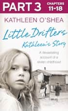 Little Drifters: Part 3 of 4 ebook by Kathleen O'Shea