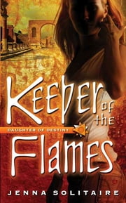 Keeper of the Flames ebook by Jenna Solitaire