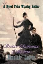 Satire Romance Collection ebook by Sinclair Lewis