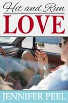 Hit and Run Love ebook by Jennifer Peel