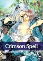 Crimson Spell, Vol. 4 (Yaoi Manga) ebook by Ayano Yamane