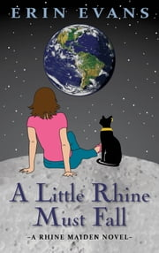 A Little Rhine Must Fall ebook by Erin Evans
