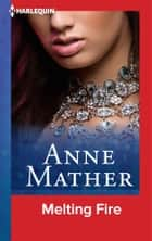 Melting Fire ebook by Anne Mather