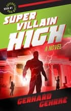 Supervillain High ebook by Gerhard Gehrke