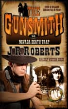 Nevada Death Trap ebook by J.R. Roberts