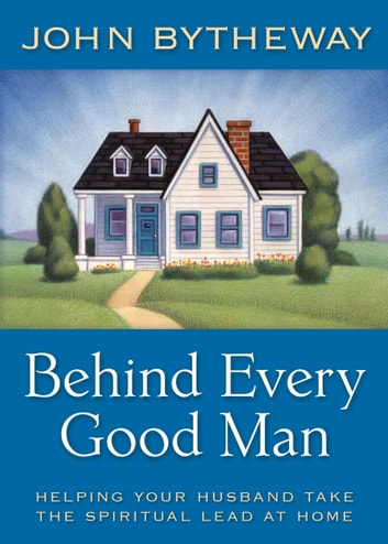 Behind Every Good Man ebook by Bytheway,John