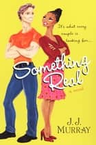 Something Real ebook by J.J. Murray