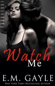 Watch Me ebook by E.M. Gayle,Eliza Gayle