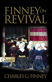 Finney on Revival ebook by Finney, Charles G.