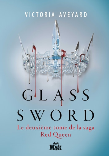 Glass sword - Red Queen - Tome 2 ebook by Victoria Aveyard