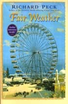 Fair Weather ebook by Richard Peck