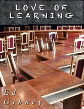 Love of Learning ebook by Ed Gibney