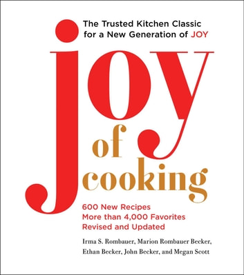 Joy of Cooking - 2019 Edition Fully Revised and Updated ebooks by Irma S. Rombauer,Marion Rombauer Becker,Ethan Becker,John Becker,Megan Scott