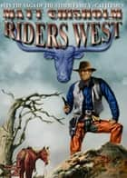 Riders West ebook by Matt Chisholm