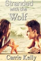 Stranded with the Wolf ebook by