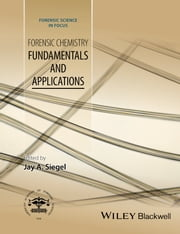 Forensic Chemistry - Fundamentals and Applications ebook by Jay Siegel