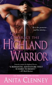 Embrace the Highland Warrior ebook by Anita Clenney