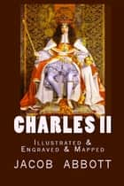 Charles II ebook by Jacob Abbott