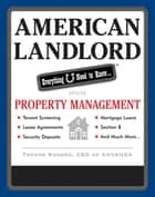American Landlord: Everything U Need to Know... about Property Management ebook by Trevor Rhodes