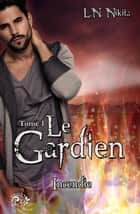 Le Gardien, tome 1 - Incendie ebook by L.N. Nikita