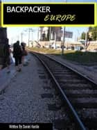 Backpacker Europe ebook by Daniel Hardie