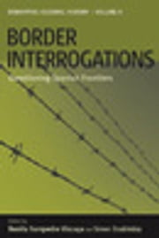 Border Interrogations - Questioning Spanish Frontiers ebook by Benita Samperdro Vizcaya,Simon Doubleday