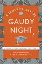 Gaudy Night - the classic Oxford college mystery ebook by