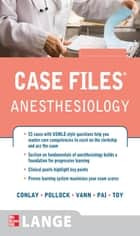 Case Files Anesthesiology ebook by Lydia Conlay, Julia Pollock, Mary Ann Vann,...
