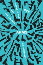 Arms ebook by Andrew Somerset