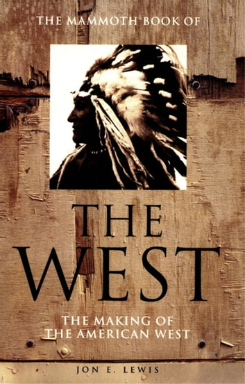 The Mammoth Book of the West - New edition ebook by Jon E. Lewis