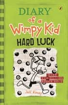 Hard Luck: Diary of a Wimpy Kid (BK8) - Diary of a Wimpy Kid ebook by