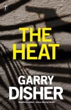The Heat - A Wyatt Thriller ebook by