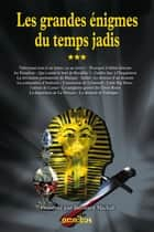 Les Grandes Enigmes du temps jadis - T3 ebook by Collectif