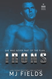 Irons - She was never part of the plan ebook by MJ Fields