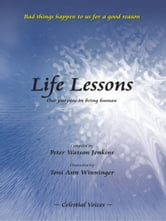 Life Lessons, Our Purpose in being Human ebook by Peter Watson Jenkins