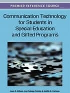 Communication Technology for Students in Special Education and Gifted Programs ebook by Joan E. Aitken,Joy Pedego Fairley,Judith K. Carlson