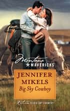 Big Sky Cowboy ebook by Jennifer Mikels