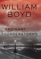 Ordinary Thunderstorms - A Novel ebook by William Boyd