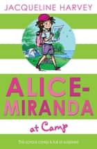 Alice-Miranda at Camp ebook by Jacqueline Harvey