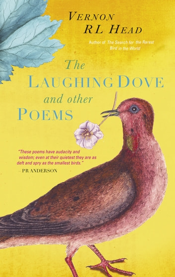 The Laughing Dove and Other Poems ebook by Vernon RL Head