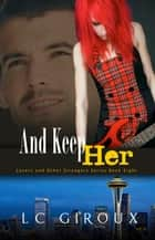 ...And Keep Her ebook by L.C. Giroux