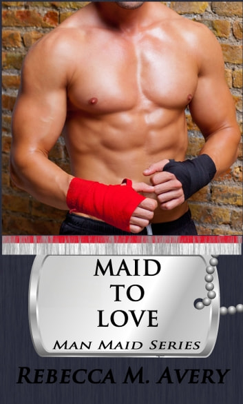 Maid to Love ebook by Rebecca M Avery