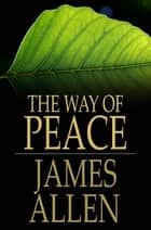The Way of Peace ebook by James Allen