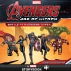 Marvel's Avengers: Age of Ultron: Battle at Avengers Tower ebook by Marvel Press Book Group