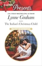 The Italian's Christmas Child - A Classic Christmas Romance ebook by Lynne Graham