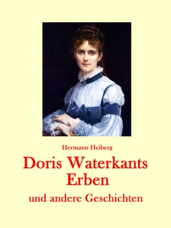 Doris Waterkants Erben und andere Geschichten ebook by Hermann Heiberg