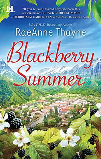Blackberry Summer - A Clean & Wholesome Romance ebook by RaeAnne Thayne
