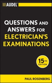 Audel Questions and Answers for Electrician's Examinations ebook by Paul Rosenberg