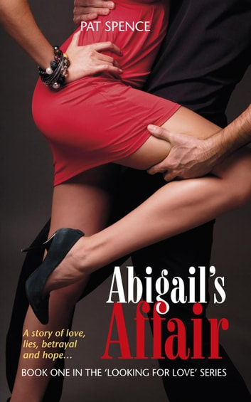 Abigail's Affair - Looking for Love, #1 ebook by Pat Spence